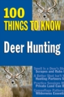 Deer Hunting : 100 Things to Know - eBook