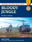 Bloody Jungle : The War in Vietnam - eBook
