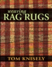Weaving Rag Rugs : New Approaches in Traditional Rag Weaving - eBook