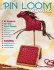 Pin Loom Weaving : 40 Projects for Tiny Hand Looms - eBook