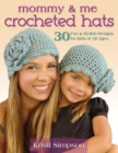 Mommy & Me Crocheted Hats : 30 Fun & Stylish Designs for Kids of All Ages - eBook