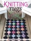 Knitting Rugs : 39 Traditional, Contemporary, Innovative Designs - eBook