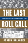 The Last Roll Call : The 29th Infantry Division Victorious, 1945 - eBook