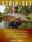 Strip-Set : Fly-Fishing Techniques, Tactics, & Patterns for Streamers - eBook