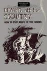 Living off the Country : How to Stay Alive in the Woods - eBook