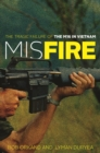 Misfire : The Tragic Failure of the M16 in Vietnam - eBook