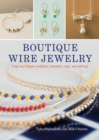 Boutique Wire Jewelry : Easy and elegant necklaces, bracelets, rings, and earrings - eBook