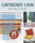 Cardboard Loom Weaving : 25 Fast and Easy Projects - eBook