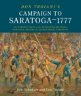 Don Troiani's Campaign to Saratoga - 1777 : The Turning Point of the Revolutionary War in Paintings, Artifacts, and Historical Narrative - eBook