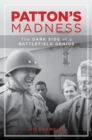 Patton's Madness : The Dark Side of a Battlefield Genius - eBook