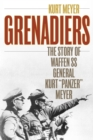 "Grenadiers : The Story of Waffen SS General Kurt ""Panzer"" Meyer - eBook"