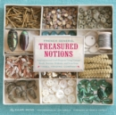 French General: Treasured Notions : Inspiration and Craft Projects Using Vintage Beads, Buttons, Ribbons, and Trim from Tinsel Trading Company - eBook