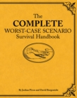 The Complete Worst-Case Scenario Survival Handbook - eBook