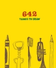 642 Things to Draw: Inspirational Sketchbook to Entertain and Provoke the Imagination - Book