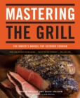 Mastering the Grill : The Owner's Manual for Outdoor Cooking - eBook