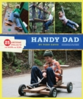 Handy Dad : 25 Awesome Projects for Dads and Kids - eBook