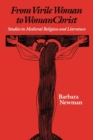 From Virile Woman to WomanChrist : Studies in Medieval Religion and Literature - eBook