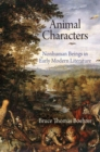 Animal Characters : Nonhuman Beings in Early Modern Literature - eBook