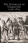 The Afterlife of Character, 1726-1825 - eBook