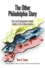 The Other Philadelphia Story : How Local Congregations Support Quality of Life in Urban America - eBook