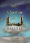 Why Education Is Useless - eBook