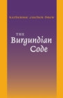 The Burgundian Code : Book of Constitutions or Law of Gundobad; Additional Enactments - eBook