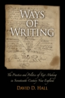 Ways of Writing : The Practice and Politics of Text-Making in Seventeenth-Century New England - eBook