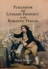 Plagiarism and Literary Property in the Romantic Period - eBook