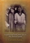 Her Life Historical : Exemplarity and Female Saints' Lives in Late Medieval England - eBook
