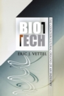Biotech : The Countercultural Origins of an Industry - eBook