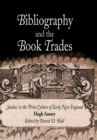 Bibliography and the Book Trades : Studies in the Print Culture of Early New England - eBook