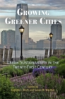 Growing Greener Cities : Urban Sustainability in the Twenty-First Century - eBook