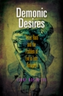 "Demonic Desires : ""Yetzer Hara"" and the Problem of Evil in Late Antiquity - eBook"