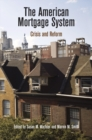 The American Mortgage System : Crisis and Reform - eBook