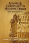 Gender and Christianity in Medieval Europe : New Perspectives - eBook