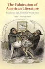 The Fabrication of American Literature : Fraudulence and Antebellum Print Culture - eBook