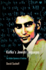 Kafka's Jewish Languages : The Hidden Openness of Tradition - eBook