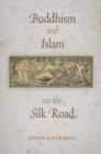 Buddhism and Islam on the Silk Road - eBook