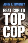 Beat Cop to Top Cop : A Tale of Three Cities - eBook