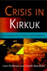 Crisis in Kirkuk : The Ethnopolitics of Conflict and Compromise - eBook