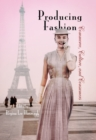 Producing Fashion : Commerce, Culture, and Consumers - eBook