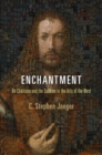 Enchantment : On Charisma and the Sublime in the Arts of the West - eBook
