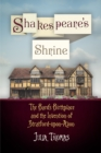 Shakespeare's Shrine : The Bard's Birthplace and the Invention of Stratford-upon-Avon - eBook