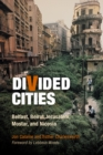 Divided Cities : Belfast, Beirut, Jerusalem, Mostar, and Nicosia - eBook