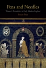 Pens and Needles : Women's Textualities in Early Modern England - eBook