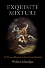 Exquisite Mixture : The Virtues of Impurity in Early Modern England - eBook