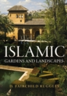 Islamic Gardens and Landscapes - eBook