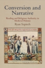 Conversion and Narrative : Reading and Religious Authority in Medieval Polemic - eBook