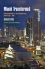 Miami Transformed : Rebuilding America One Neighborhood, One City at a Time - eBook