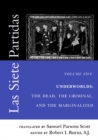 Las Siete Partidas, Volume 5 : Underworlds: The Dead, the Criminal, and the Marginalized (Partidas VI and VII) - eBook